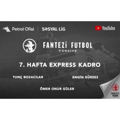 7.Hafta Express Kadro