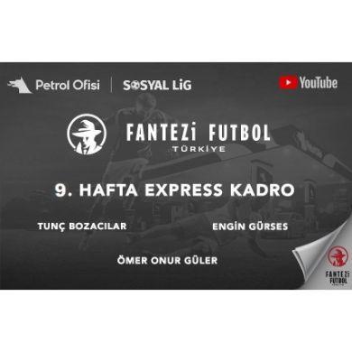 9.Hafta Express Kadro