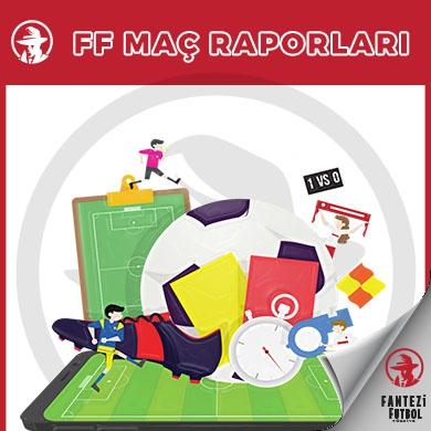 38. Hafta FF Maç Raporları
